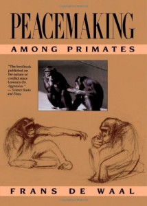 The best books on Evolution and Human Cooperation - Peacemaking Among Primates by Frans de Waal