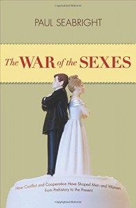 The best books on Evolution and Human Cooperation - The War of the Sexes by Paul Seabright