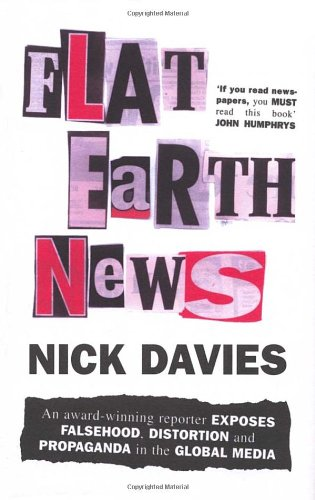 The best books on The Future of Journalism - Flat Earth News by Nick Davies