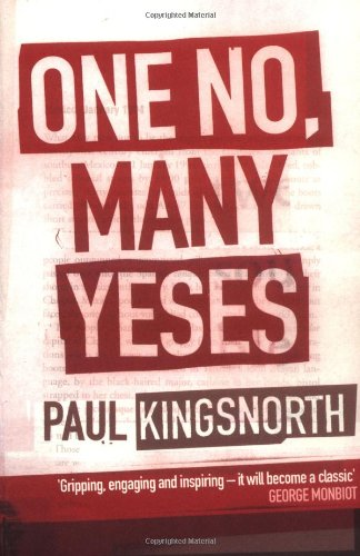 The best books on Uncivilisation - One No, Many Yeses by Paul Kingsnorth