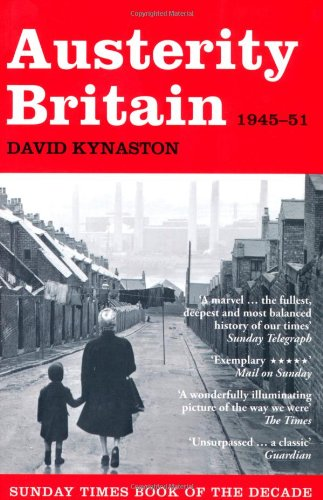 The best books on Social History of Post-War Britain - Austerity Britain by David Kynaston