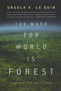 The best books on Uncivilisation - The Word for World is Forest by Ursula Le Guin