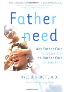 The best books on Fatherhood - Fatherneed by Kyle Pruett