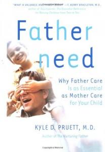 The best books on Fatherhood - Fatherneed by Kyle Pruett