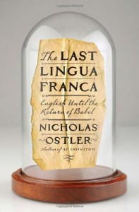The best books on The History and Diversity of Language - The Last Lingua Franca by Nicholas Ostler