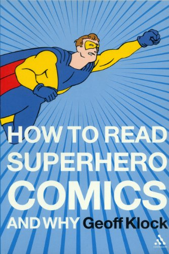 The Best Comics - How to Read Superhero Comics and Why by Geoff Klock