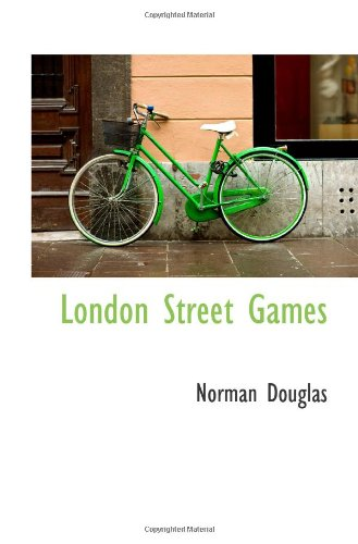 Will Self on Literary Influences - London Street Games by Norman Douglas