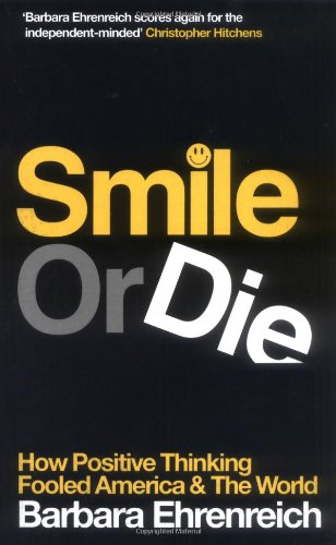 The best books on Optimism - Smile or Die by Barbara Ehrenreich
