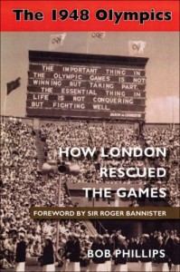 The best books on London Olympic History - The 1948 Olympics by Bob Phillips