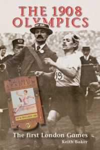 The best books on London Olympic History - The 1908 Olympics by Keith Baker