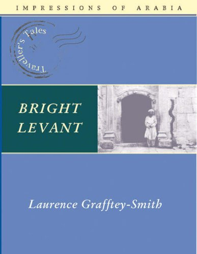 The best books on The Levant - Bright Levant by Laurence Grafftey-Smith