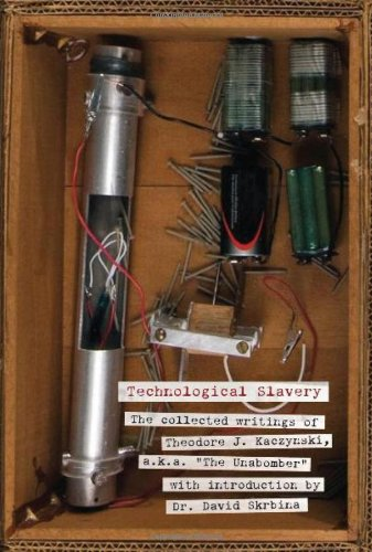 The best books on Uncivilisation - Technological Slavery by Theodore Kaczynski