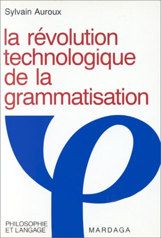 The best books on The History and Diversity of Language - La Révolution Technologique de la Grammatisation by Sylvain Auroux