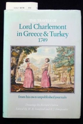 The best books on The Levant - Travels in Greece and Turkey by Lord Charlemont