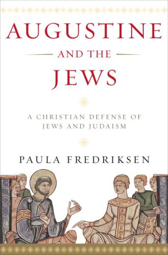 The best books on Sin - Augustine and the Jews by Paula Fredriksen