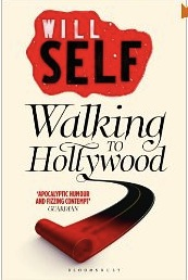 Will Self on Literary Influences - Walking to Hollywood by Will Self