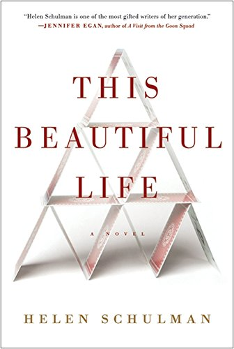 The best books on Teenage Misadventure - This Beautiful Life by Helen Schulman