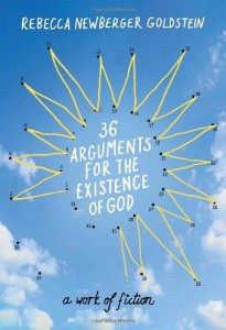 Best Philosophical Novels - 36 Arguments for the Existence of God by Rebecca Goldstein