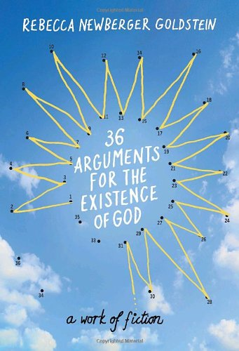 The best books on Atheism - 36 Arguments for the Existence of God by Rebecca Goldstein