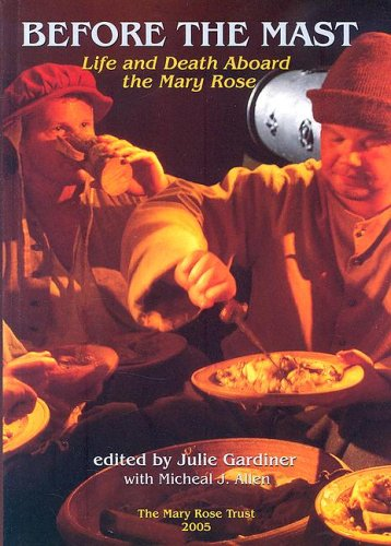 The best books on Life in the Tudor Era - Before the Mast: Life and Death Aboard the Mary Rose