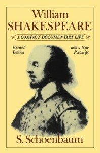 The best books on Life in the Tudor Era - Shakespeare: A Compact Documentary Life by Samuel Schoenbaum