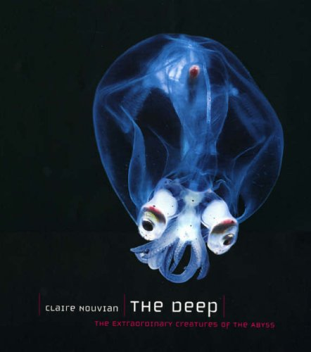 The Best Books for Growing up in the Anthropocene - The Deep: The Extraordinary Creatures of the Abyss by Claire Nouvian