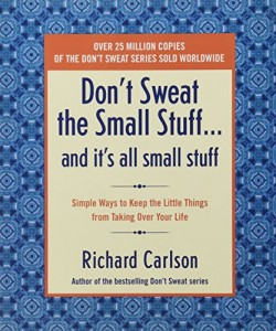 The best books on Overcoming Insecurities - Don't Sweat the Small Stuff by Richard Carlson