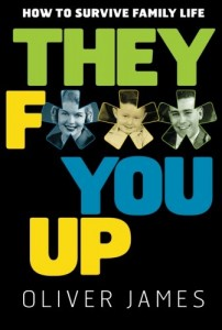 The best books on Overcoming Insecurities - They F*** You Up by Oliver James