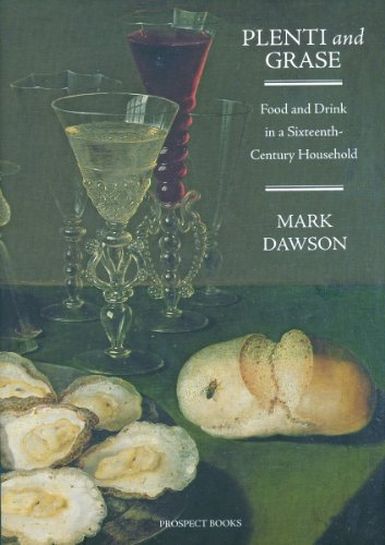 The best books on Life in the Tudor Era: Plenti and Grase by Mark Dawson