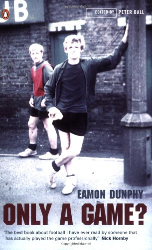 Best Football Books (in English) - Only A Game? by Eamon Dunphy