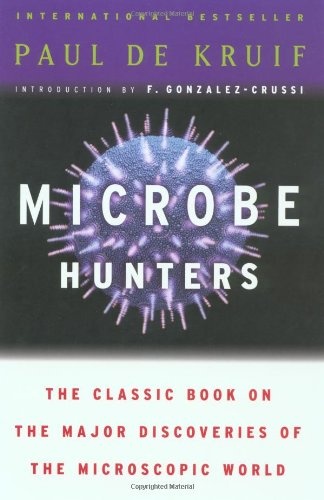 The best books on Vaccines - Microbe Hunters by Paul de Kruif