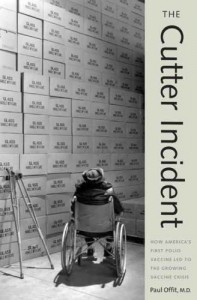 The Best Vaccine Books - The Cutter Incident: How America's First Polio Vaccine Led to the Growing Vaccine Crisis by Paul Offit