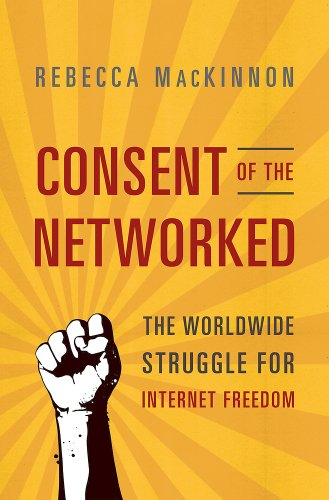 The best books on China and the Internet - Consent of the Networked by Rebecca Mackinnon