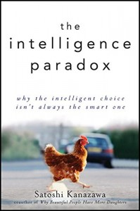 The best books on Men and Women - The Intelligence Paradox by Satoshi Kanazawa
