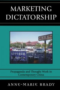 The best books on China and the Internet - Marketing Dictatorship by Anne-Marie Brady