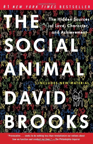 The best books on Neuroscience - The Social Animal by David Brooks