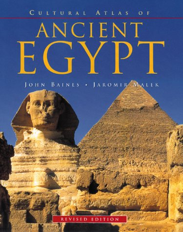 The best books on Ancient Egypt - Cultural Atlas of Ancient Egypt by John Baines and Jaromir Malek