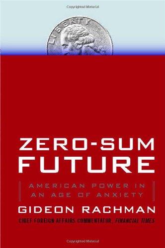 The best books on The World Since 1978 - Zero-Sum Future by Gideon Rachman