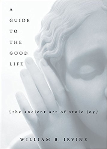 The best books on Stoicism - A Guide to the Good Life by William B Irvine