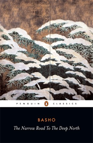 The best books on Inspiration for Writing and Art - The Narrow Road to the Deep North by Matsuo Basho
