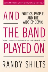 The best books on Marriage - And the Band Played on by Randy Shilts
