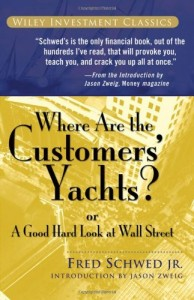 The best books on Personal Finance - Where Are the Customers' Yachts? by Fred Schwed