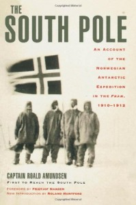 The best books on Polar Exploration - The South Pole by Roald Amundsen