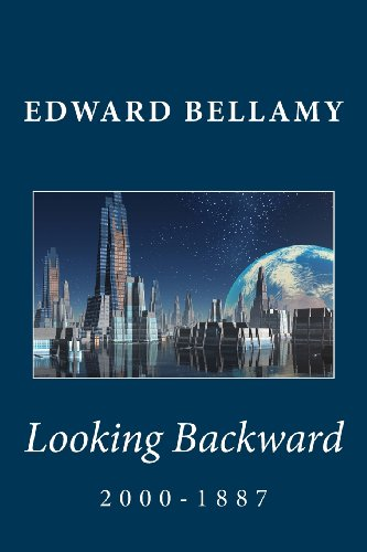 The best books on Dystopia and Utopia - Looking Backward by Edward Bellamy