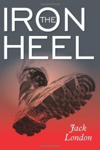 The best books on Dystopia and Utopia - The Iron Heel by Jack London