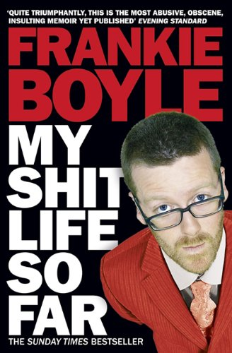 The best books on Modern Britain - My Shit Life So Far by Frankie Boyle