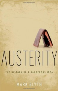 The best books on How the World's Political Economy Works - Austerity: The History of a Dangerous Idea by Mark Blyth