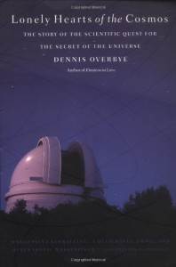 The best books on Astronomers - Lonely Hearts of the Cosmos by Dennis Overbye