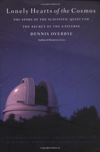 The best books on Astronomy - Lonely Hearts of the Cosmos by Dennis Overbye