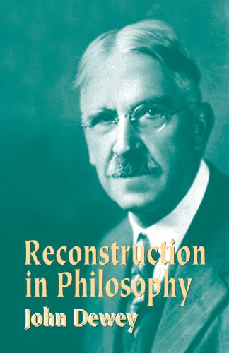 The best books on Pragmatism - Reconstruction in Philosophy by John Dewey